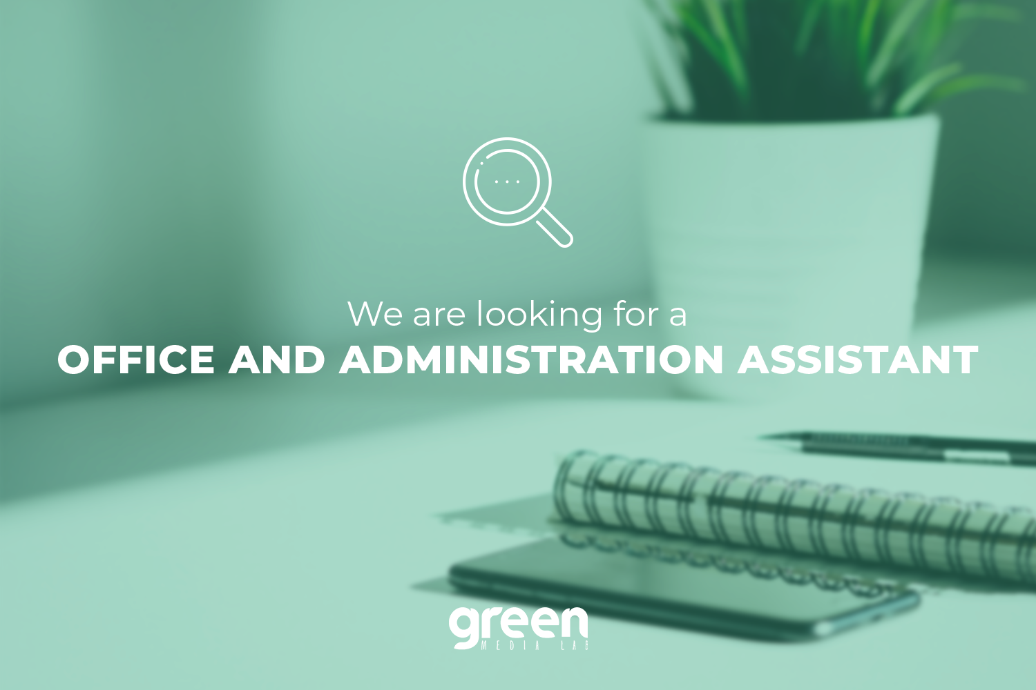 We're hiring - Office and Administration Assistant